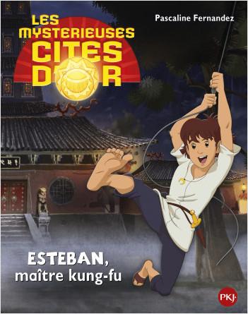 5. Les mystérieuses cités d'or saison 2 album souple : Esteban maître kung-fu