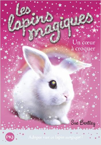 1. Les lapins magiques : Un coeur à croquer