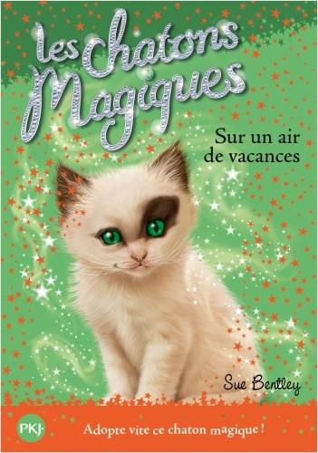 Les chatons magiques - tome 15 : Sur un air de vacances