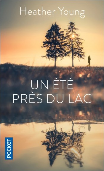 Un été près du lac d'Heather Young - Editions Pocket