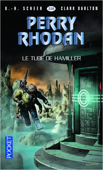 Perry Rhodan n°338 - Le Tube de Hamiller