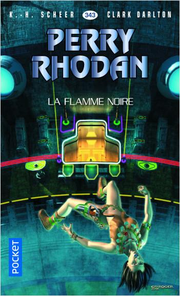 Perry Rhodan n°343 - La Flamme noire