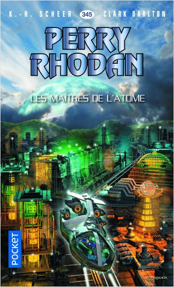 Perry Rhodan n°345 - Les Maîtres de l'atome