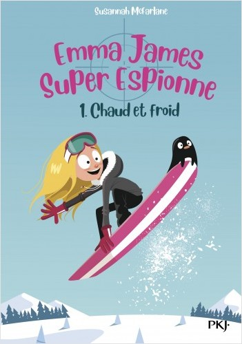 Emma James, super espionne - tome 01 : Chaud et froid