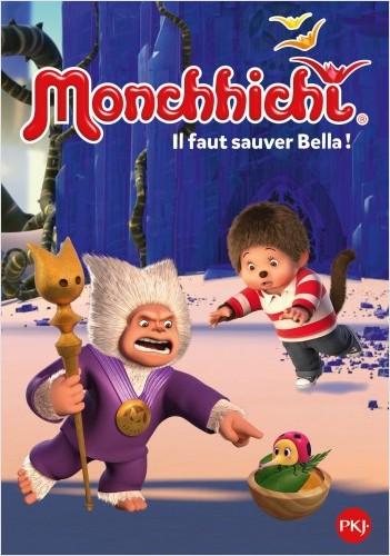 Monchhichi - tome 04 : Il faut sauver Bella !