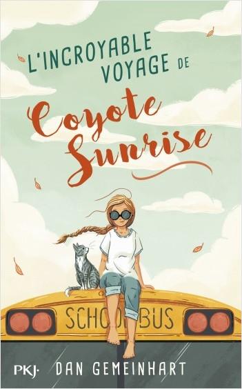 """L""""incroyable voyage de Coyote Sunrise"""