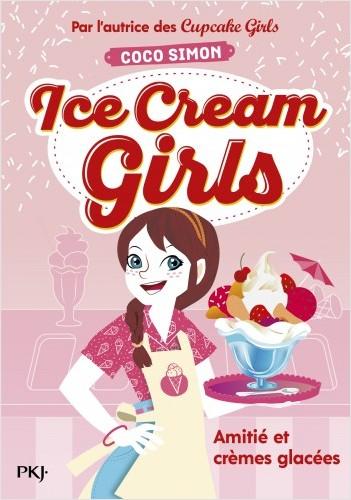 Ice Cream Girls - tome 01 : Amitié et crèmes glacées