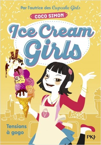 Ice Cream Girls - tome 02 : Tensions à gogo
