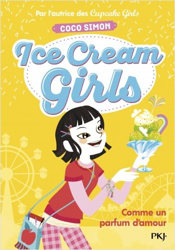 Ice Cream Girls - tome 05 : Comme un parfum d'amour