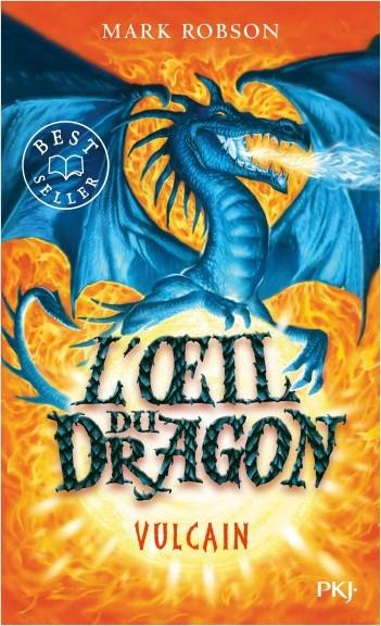 L'œil du dragon - tome 01 : Vulcain