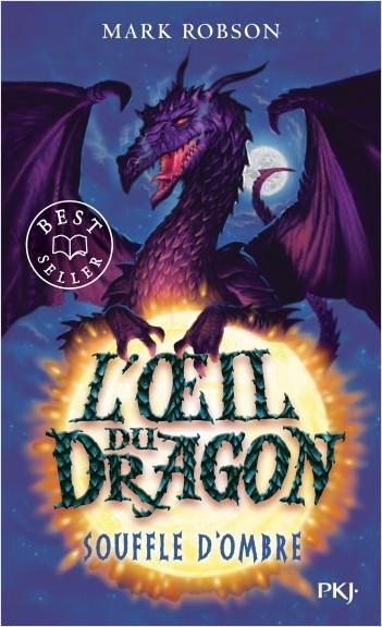 L'œil du dragon - tome 02 : Souffle d'Ombre