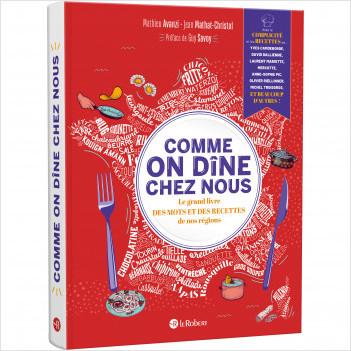 Comme on dîne chez nous - Le grand livre des mots et des recettes de nos régions