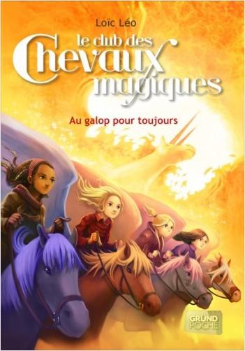 Le Club des Chevaux Magiques - Au galop pour toujours - Tome 12