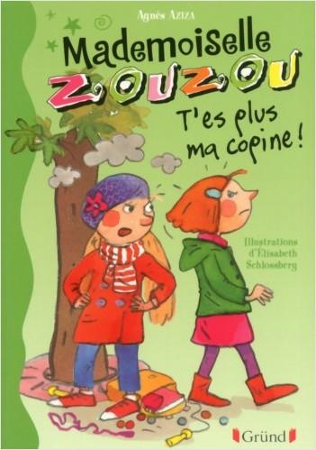 Mademoiselle Zouzou T9 - T'es plus ma copine!