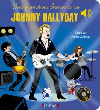 Mes premières chansons de Johnny Hallyday – Livre sonore avec 6 puces avec les extraits originaux  – Dès 1 an