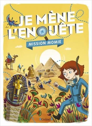 Je mène l'enquête : Mission Momie ! – Album-jeu avec des énigmes à résoudre – À partir de 7 ans