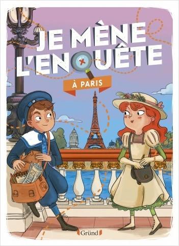 Je mène l'enquête à Paris – Album-jeu avec des énigmes à résoudre – À partir de 7 ans