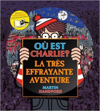 Où est Charlie ? La très effrayante aventure – Cherche-et-trouve avec 1 torche magique – À partir de 7 ans