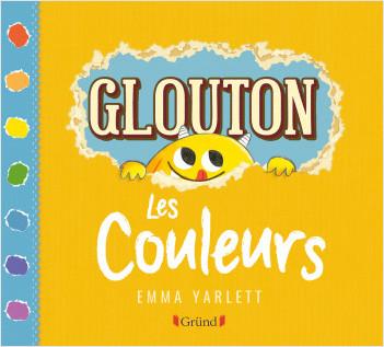 Glouton, les couleurs – Album jeunesse cartonné – À partir de 3 ans