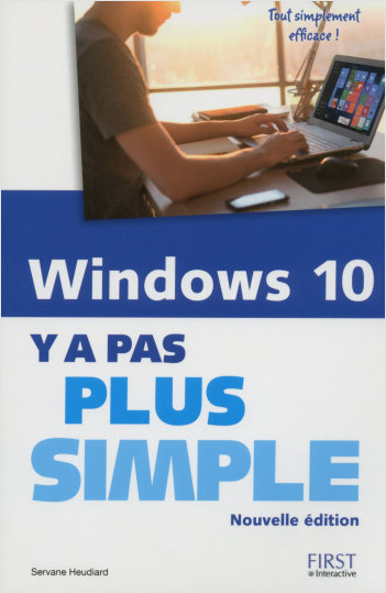Windows 10 Y a pas plus simple, nouvelle édition