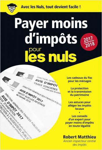 Payer moins d'impôt pour les Nuls 2017-2018 Poche