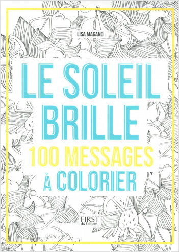Le soleil brille - 200 messages à colorier