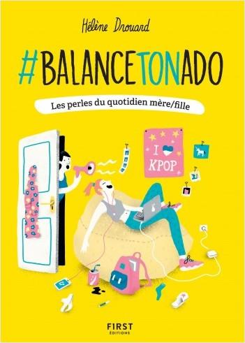 #BalanceTonAdo - Les perles du quotidien mère/fille