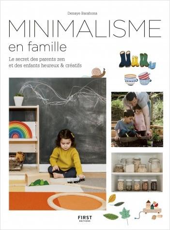 Minimalisme en famille - Le secret des parents zen et des enfants heureux et créatifs