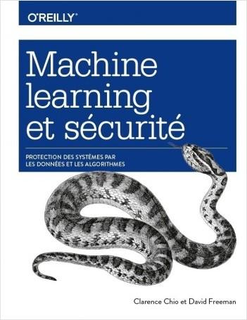 Machine Learning et sécurité - Protéger les systèmes avec des données et des algorithmes - collection O'Reilly