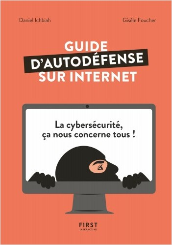 Guide d'auto-défense sur Internet - La Cybersécurité, ça nous concerne tous !