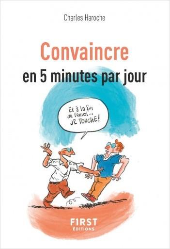 Petit livre de - Convaincre en 5 mn par jour