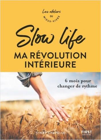 Slow life, ma révolution intérieure - 6 mois pour changer de rythme