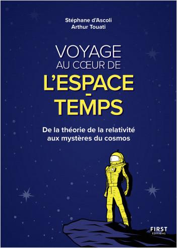 Voyage au coeur de l'espace-temps : De la théorie de la relativité aux mystères du cosmos.