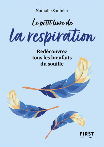 Le Petit Livre de La respiration : Redécouvrez tous les bienfaits du souffle