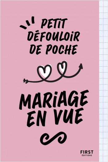 Petit défouloir de poche - mariage en vue : un livre à saccager, gribouiller voire détruire pour vous défouler et bien vivre l'organisation de la cérémonie de votre vie !