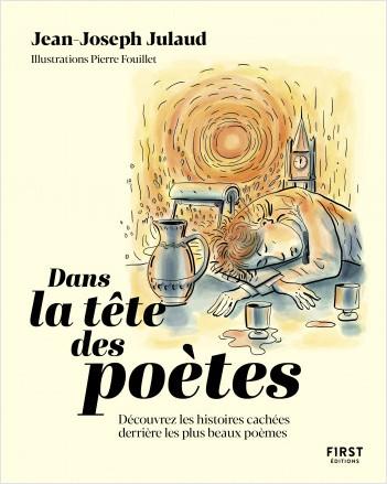 Dans la tête des poètes. Découvrez les histoires cachées derrières les plus beaux poèmes.