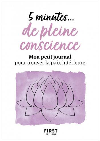 5 minutes de pleine conscience - Mon petit journal pour retrouver la paix intérieure