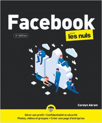 Facebook pour les Nuls, grand format, 4e éd