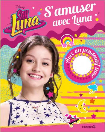 Disney Soy Luna - S'amuser avec Luna