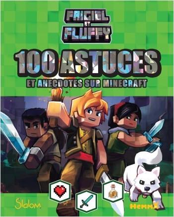 Frigiel et Fluffy - 100 astuces et anecdotes sur Minecraft (Fond vert clair)