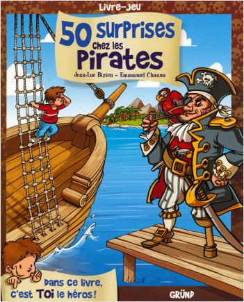 50 surprises chez les pirates – Livre dont tu es le héros – À partir de 5 ans