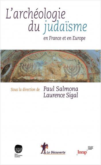 L'archéologie du judaïsme en France et enEurope