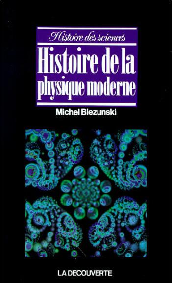 Histoire de la physique moderne