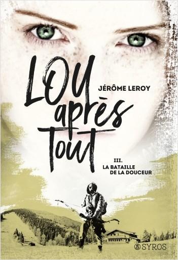 Lou, après tout : La bataille de la Douceur