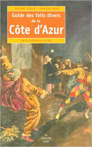 Guide des faits divers de la Côte d'Azur