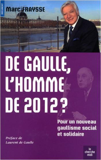 De Gaulle, l'homme de 2012 ?