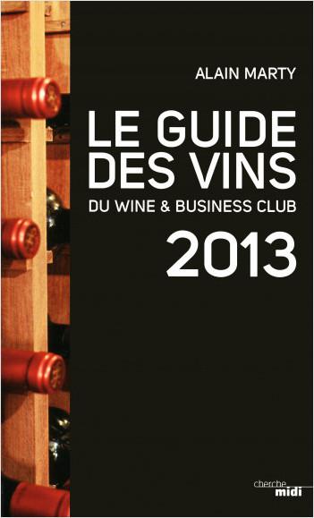 Le guide des vins du Wine & Business Club 2013