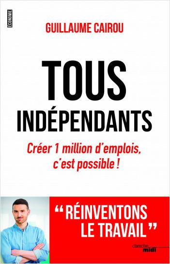 Tous indépendants !