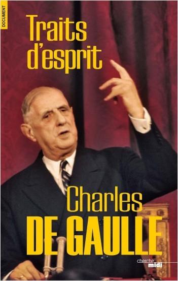 De Gaulle, traits d'esprit (nouvelle édition)