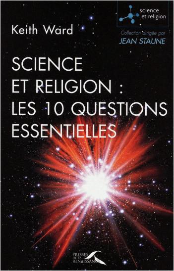 Science et religion :les 10 questions essentielles